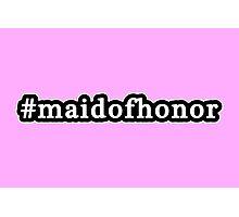 Maid Of Honor - Hashtag - Black & White Photographic Print