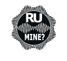 R U Mine? White text. Blk/Blk Photographic Print