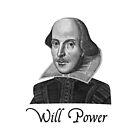 William Shakespeare Will Power by TheShirtYurt
