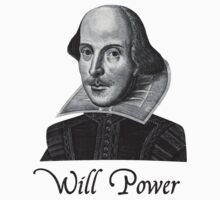William Shakespeare Will Power by TheShirtYurt