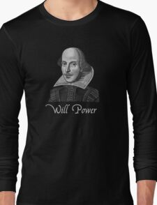 William Shakespeare Will Power Long Sleeve T-Shirt