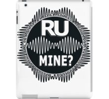 R U Mine? White text. Blk/Blk iPad Case/Skin