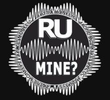R U Mine? White Text, Gry/Blck by psycheincolour