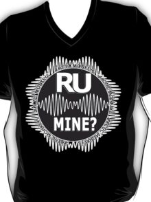 R U Mine? White Text, Gry/Blck T-Shirt
