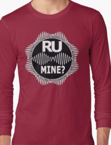 R U Mine? White Text, Gry/Blck Long Sleeve T-Shirt
