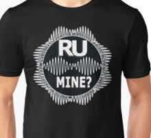 R U Mine? White Text, Gry/Blck Unisex T-Shirt