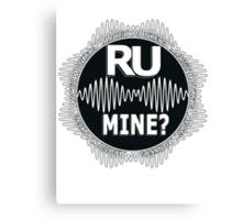 R U Mine? White Text, Gry/Wht Canvas Print