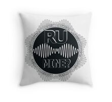 R U Mine? Gry/Wht/Black Throw Pillow
