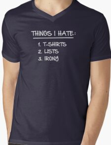T-Shirt List of Ironic Things I Hate Mens V-Neck T-Shirt