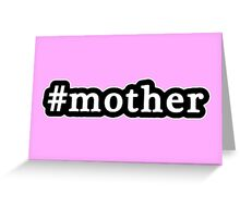 Mother - Hashtag - Black & White Greeting Card
