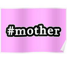 Mother - Hashtag - Black & White Poster