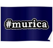 Murica - Hashtag - Black & White Poster