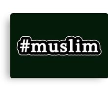 Muslim - Hashtag - Black & White Canvas Print