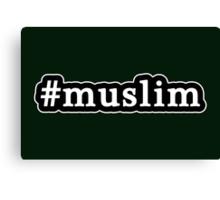 Muslim - Hashtag - Black & White Canvas Print