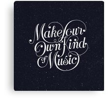 Make Your Own Kind of Music - dark Canvas Print