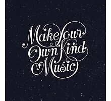 Make Your Own Kind of Music - dark Photographic Print