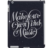 Make Your Own Kind of Music - dark iPad Case/Skin