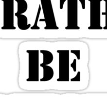 Right Now, I'd Rather Be Meditating - Black Text Sticker