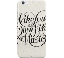 Make Your Own Kind of Music - light iPhone Case/Skin