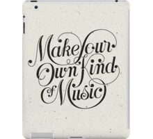 Make Your Own Kind of Music - light iPad Case/Skin