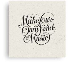 Make Your Own Kind of Music - light Canvas Print