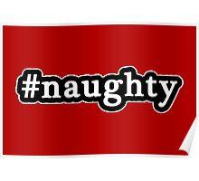 Naughty - Hashtag - Black & White Poster