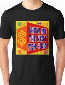TV Game Show - TPIR (The Price Is...)Next Item 4 Bid Unisex T-Shirt