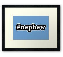 Nephew - Hashtag - Black & White Framed Print
