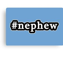 Nephew - Hashtag - Black & White Canvas Print