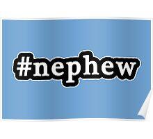 Nephew - Hashtag - Black & White Poster