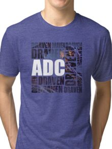 Draven is the only ADC - Alternate Tri-blend T-Shirt