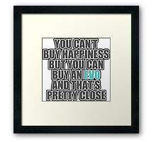 Happiness is EVO Framed Print