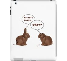 Chocolate Easter Bunny Rabbits Butt Hurts iPad Case/Skin