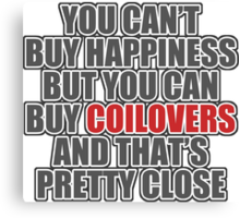 Happiness is Coilovers Canvas Print