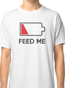 Feed Me Low Power Battery Classic T-Shirt