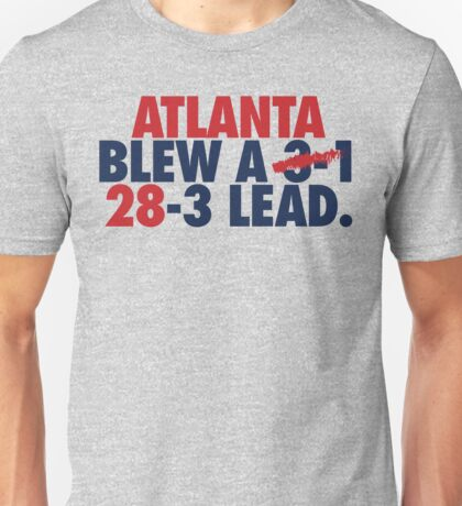 Atlanta Blew A (3-1) 28-3 Lead. (Red/Navy) Unisex T-Shirt