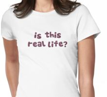Is This Real Life?  Metaphysical Drunk Womens Fitted T-Shirt