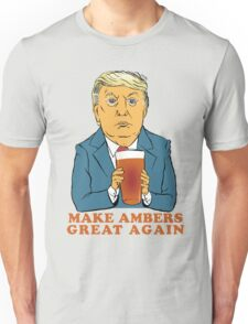 Make Ambers Great Again Unisex T-Shirt