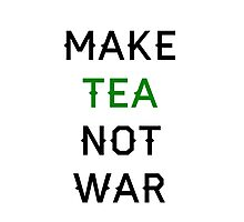Tea not War Photographic Print