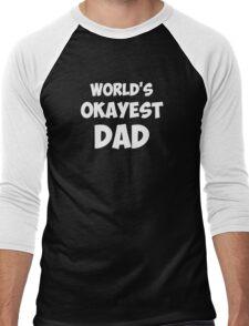 World's Okayest Dad Men's Baseball ¾ T-Shirt