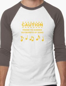 Caution Prone to Sudden Outbursts of Song Men's Baseball ¾ T-Shirt