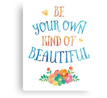 Watercolor Typography Quote 'Be Your Own Kind of Beautiful' Metal Print