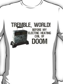 Tremble, World! T-Shirt