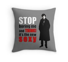 Stop boring me and think Sherlock quote Throw Pillow