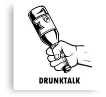 Drunk talk Canvas Print