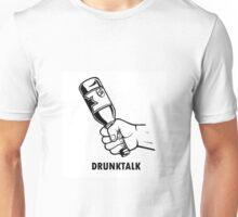 Drunk talk Unisex T-Shirt