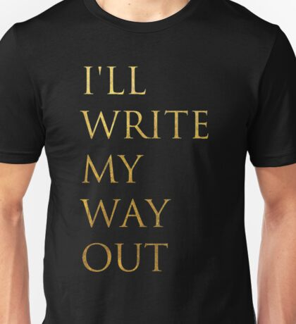 Write My Way Out Unisex T-Shirt
