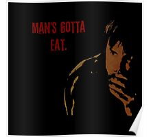 Man's Gotta Eat Poster