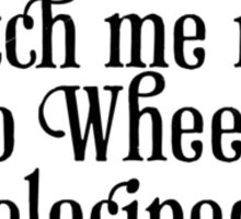 Fetch me my two wheeled velocipede Sticker