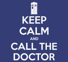 Keep Calm and Call The Doctor by undercoverhuman